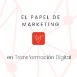 Marketing en Transformación Digital