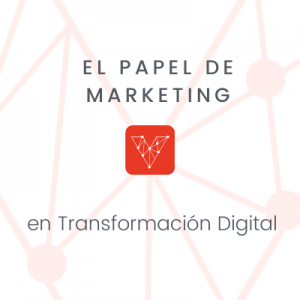 Marketing en Transformación Digital